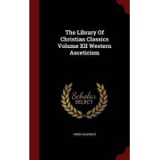 The Library of Christian Classics Volume XII Western Asceticism by Emeritus Regius Professor of Modern History Owen Chadwick