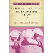 Understanding and Teaching U.S. Lesbian, Gay, Bisexual, and Transgender History by Leila J. Rupp