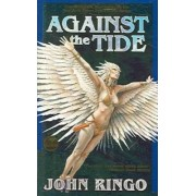 Against the Tide by John Ringo