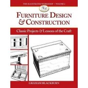 Furniture Design and Construction: Classic Projects and Lessons of the Craft by Graham Blackburn