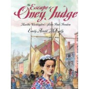 The Escape of Oney Judge by Emily Arnold McCully