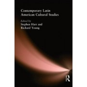 Contemporary Latin American Cultural Studies by Stephen Hart