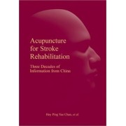 Acupuncture for Stroke Rehabilitation by Hoy Ping Yee Chan