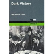 Dark Victory by Bernard F. Dick