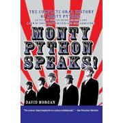 Monty Python Speaks! by David Morgan