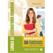 Romana bacalaureat. 30 de variante pentru proba orala - Alina Ene