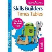 Skills Builders Times Tables 1x 2x 5x 10x by Hilary Koll