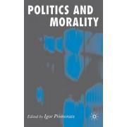 Politics and Morality by Professor Igor Primoratz