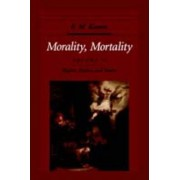 Morality, Mortality: Rights, Duties and Status Volume 2 by F. M. Kamm