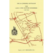 The 6th (Border) Bn. King's Own Scottish Borderers 1939-45 by Capt Baggaley MC
