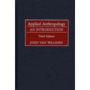 Applied Anthropology by John Van Willigen