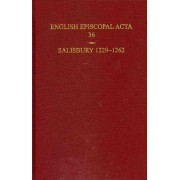 English Episcopal Acta 36, Salisbury 1229-1262 by Emeritus Professor of Medieval History B R Kemp