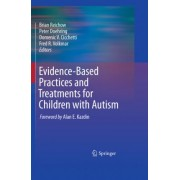 Evidence-Based Practices and Treatments for Children with Autism by Brian Reichow