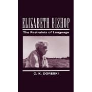 Elizabeth Bishop by C K Doreski