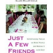 Just a Few Friends by Ellen Miller Coile