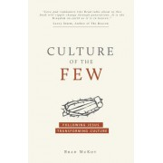 Culture of the Few: Following Jesus. Transforming Culture