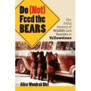 Do (not) Feed the Bears by Alice Wondrak Biel
