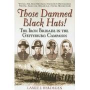 Those Damned Black Hats! by Lance J. Herdegen
