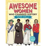 Awesome Women Who Changed History by Carol Del Angel