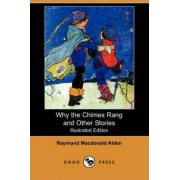 Why the Chimes Rang and Other Stories (Illustrated Edition) (Dodo Press) by Raymond MacDonald Alden