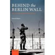 Behind the Berlin Wall by Patrick Major