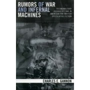 Rumors of War and Infernal Machines by Charles E. Gannon