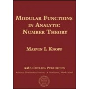 Modular Functions in Analytic Number Theory by Marvin I. Knopp