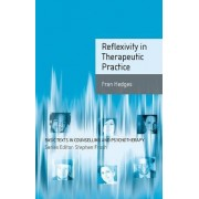 Reflexivity in Therapeutic Practice by Fran Hedges