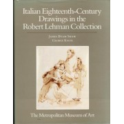 The Robert Lehman Collection at the Metropolitan Museum of Art: Italian Eighteenth-Century Drawings v. 6 by James Byam Shaw