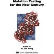 Mutation Testing for the New Century: v. 24 by W. Eric Wong