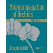 Micropropagation of Orchids by Joseph Arditti