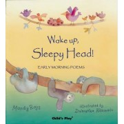 Wake Up, Sleepy Head! by Mandy Ross