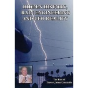 Hidden History, Rain Engineering and UFO Reality by Trevor James Constable