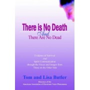 There Is No Death and There Are No Dead by Tom W Butler