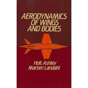 Aerodynamics of Wings and Bodies by Holt Ashley