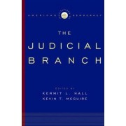 Institutions of American Democracy: The Judicial Branch by Kermit L. Hall