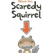 Scaredy Squirrel by Melanie Watt