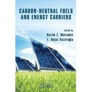 Carbon-Neutral Fuels and Energy Carriers by Nazim Z. Muradov
