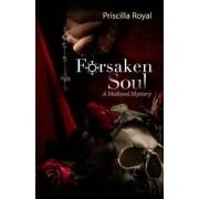 Forsaken Soul by Priscilla Royal