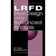 LRFD Steel Design Using Advanced Analysis by W. F. Chen