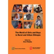 The World of Girls and Boys in Rural and Urban Ethiopia by Eva Poluha