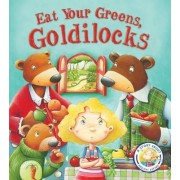 Fairy Tales Gone Wrong: Eat Your Greens, Goldilocks by Steve Smallman