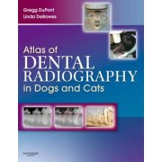 Atlas of Dental Radiography in Dogs and Cats by Gregg A. DuPont