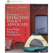 Brooks/Cole Empowerment Series: Becoming an Effective Policy Advocate by Dr Bruce S Jansson