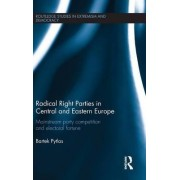 Radical Right Parties in Central and Eastern Europe by Bartek Pytlas