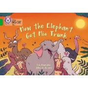 How The Elephant Got His Trunk by Lou Kuenzler