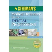 Stedman's Medical Dictionary for the Dental Professions by Stedman's