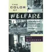 The Color of Welfare by Jill S. Quadagno