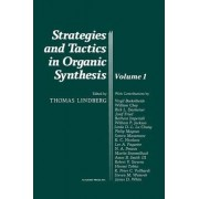 Strategies and Tactics in Organic Synthesis: Volume 3 by Thomas Lindberg
