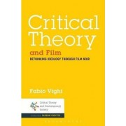 Critical Theory and Film by Dr. Fabio Vighi